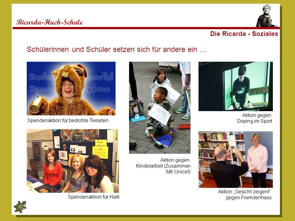 Ricarda-Huch-Schule Schülerinnen und Schüler setzen sich für andere ein … Die Ricarda - Soziales Spendenaktion für bedrohte Tierarten Spendenaktion fü