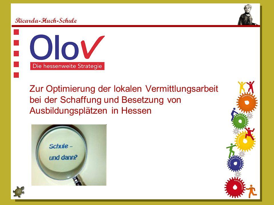 Ricarda-Huch-Schule Zur Optimierung der lokalen Vermittlungsarbeit bei der Schaffung und Besetzung von Ausbildungsplätzen in Hessen