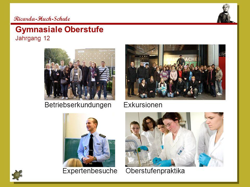 Ricarda-Huch-Schule Gymnasiale Oberstufe Jahrgang 12 Exkursionen Oberstufenpraktika Betriebserkundungen Expertenbesuche