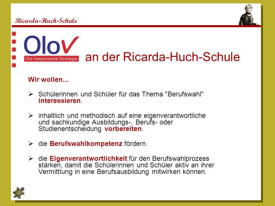 Ricarda-Huch-Schule an der Ricarda-Huch-Schule Wir wollen... Schülerinnen und Schüler für das Thema