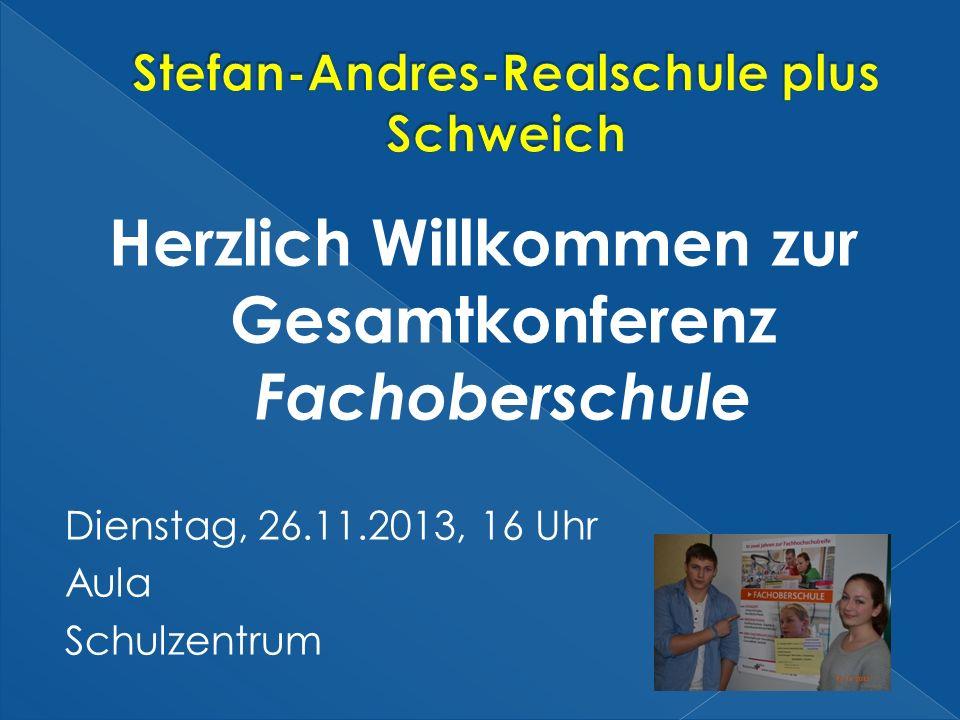 Herzlich Willkommen zur Gesamtkonferenz Fachoberschule Dienstag, 26.11.2013, 16 Uhr Aula Schulzentrum