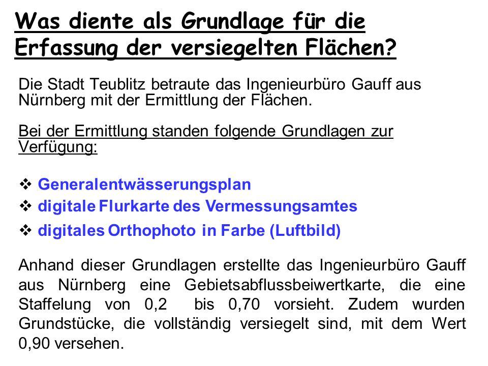 Was diente als Grundlage für die Erfassung der versiegelten Flächen? Die Stadt Teublitz betraute das Ingenieurbüro Gauff aus Nürnberg mit der Ermittlu