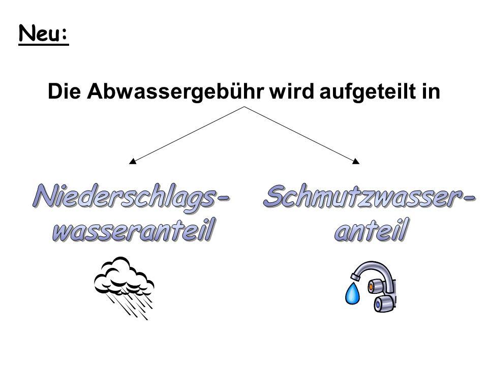 Neu: Die Abwassergebühr wird aufgeteilt in