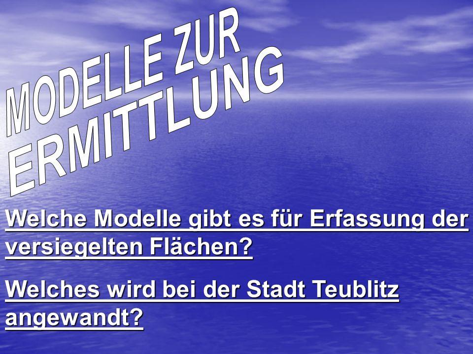 Welche Modelle gibt es für Erfassung der versiegelten Flächen? Welches wird bei der Stadt Teublitz angewandt?