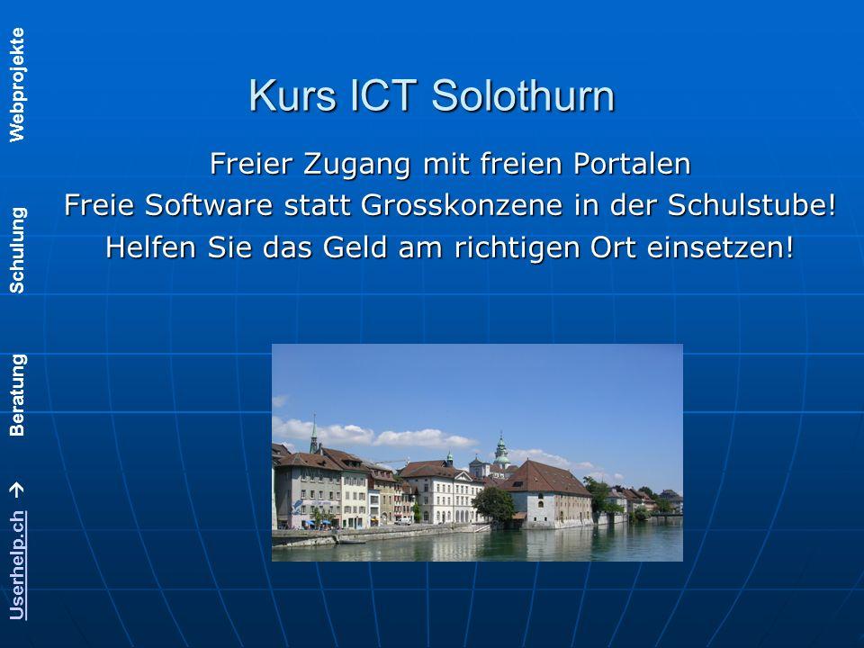 Userhelp.chUserhelp.ch Beratung Schulung Webprojekte Kurs ICT Solothurn Freier Zugang mit freien Portalen Freie Software statt Grosskonzene in der Schulstube.