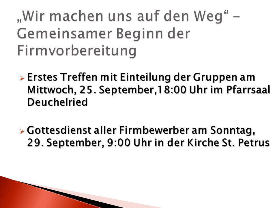 Erstes Treffen mit Einteilung der Gruppen am Mittwoch, 25. September,18:00 Uhr im Pfarrsaal Deuchelried Erstes Treffen mit Einteilung der Gruppen am M