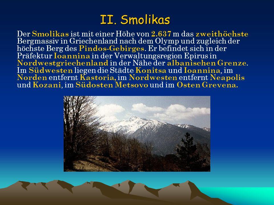 Der Smolikas ist mit einer Höhe von 2.637 m das zweithöchste Bergmassiv in Griechenland nach dem Olymp und zugleich der höchste Berg des Pindos-Gebirg