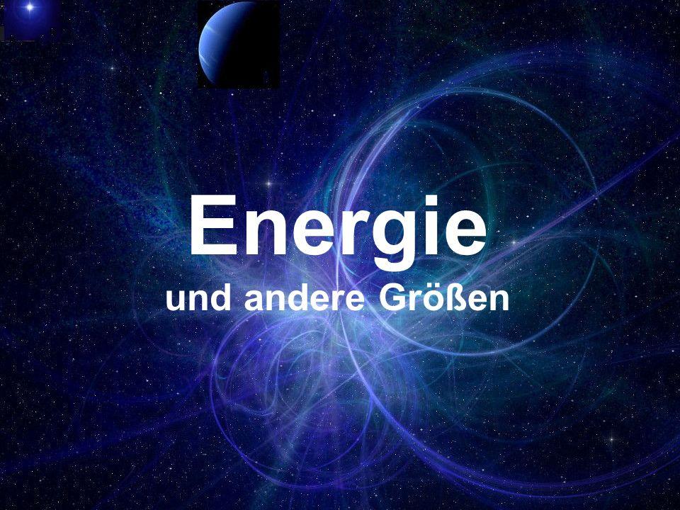 Energie Fähigkeit, Arbeit zu verrichten Formen: mechanisch thermodynamisch magnetisch elektromagnetisch chemisch elektrisch Strahlungs- und Kernenergie
