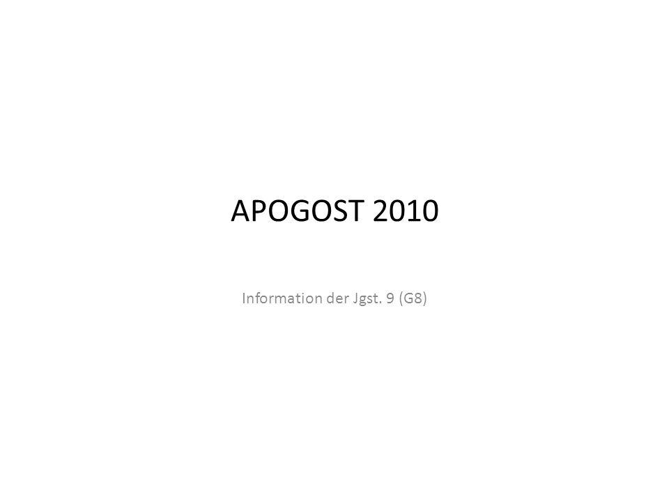APOGOST 2010 Information der Jgst. 9 (G8)