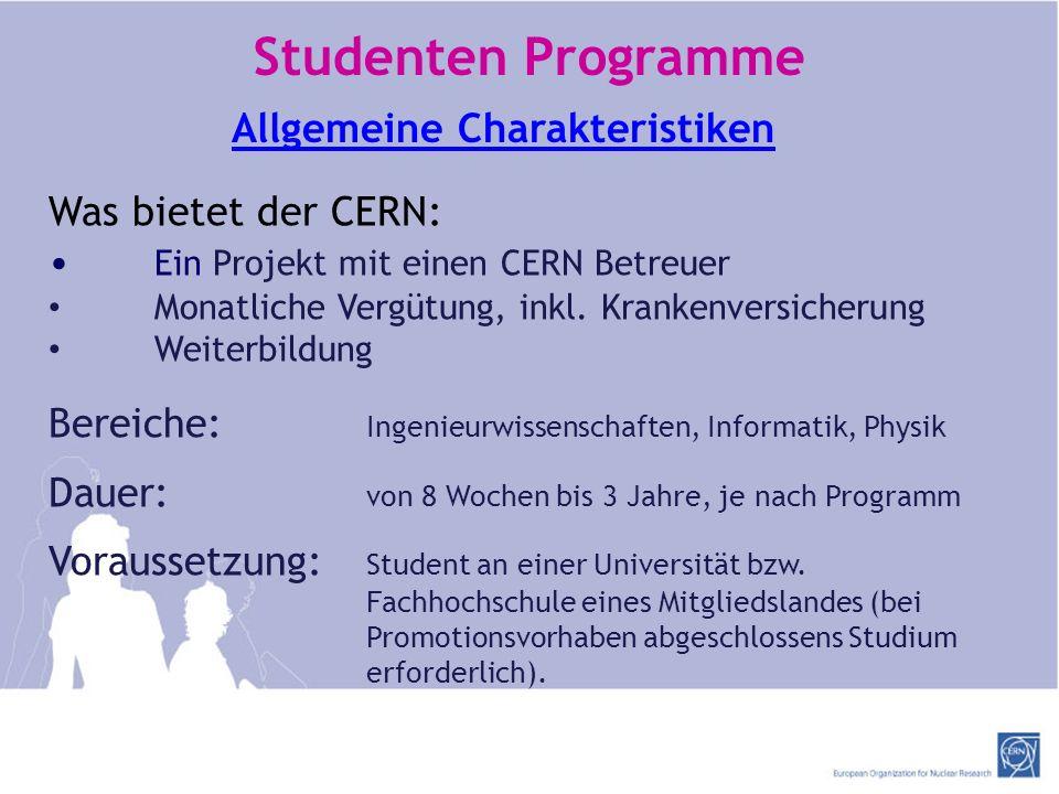 http://ert.cern.ch Studenten Programme Allgemeine Charakteristiken Was bietet der CERN: Ein Projekt mit einen CERN Betreuer Monatliche Vergütung, inkl.