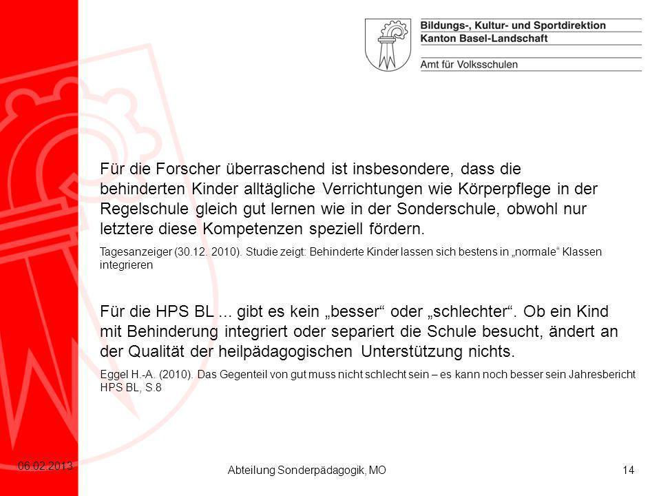 14 06.02.2013 Abteilung Sonderpädagogik, MO Eggel H.-A. (2010). Das Gegenteil von gut muss nicht schlecht sein – es kann noch besser sein Jahresberich
