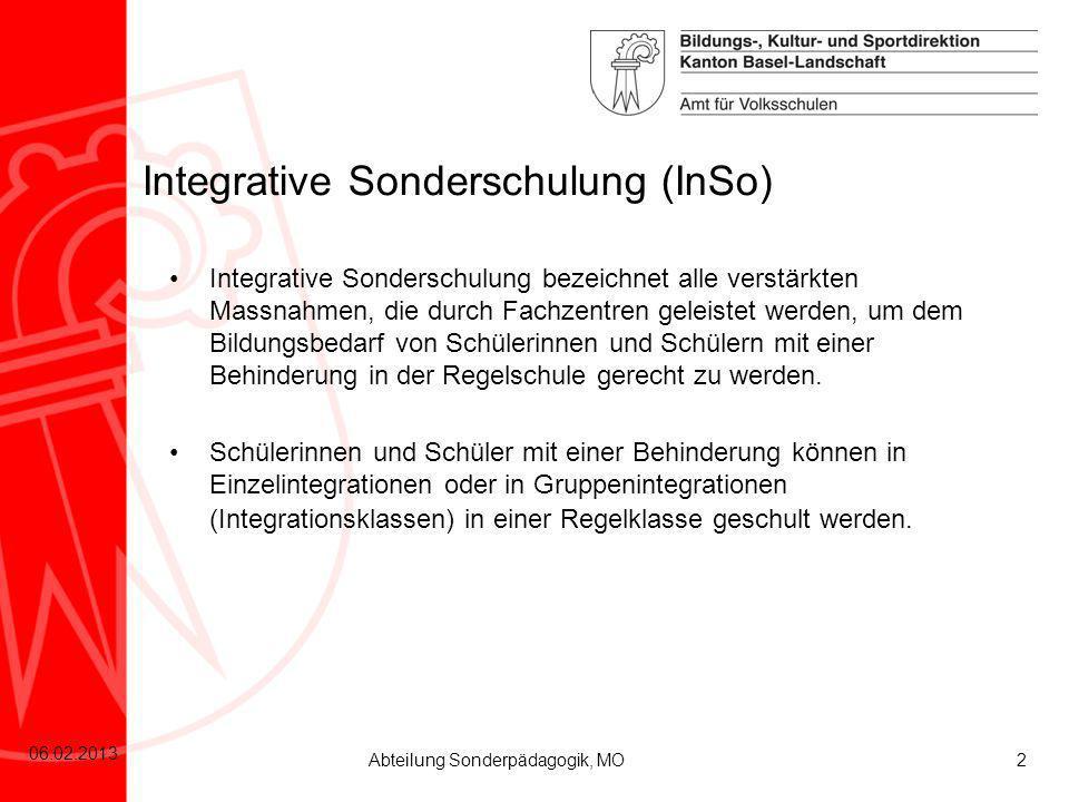 2 06.02.2013 Abteilung Sonderpädagogik, MO Integrative Sonderschulung bezeichnet alle verstärkten Massnahmen, die durch Fachzentren geleistet werden,