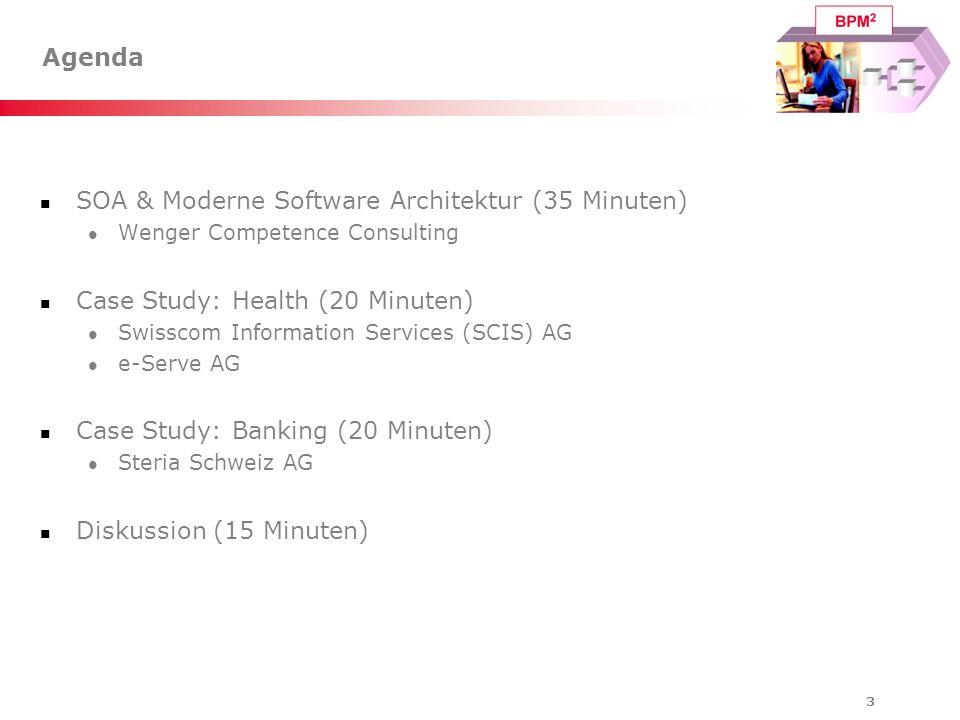 3 Agenda SOA & Moderne Software Architektur (35 Minuten) Wenger Competence Consulting Case Study: Health (20 Minuten) Swisscom Information Services (S