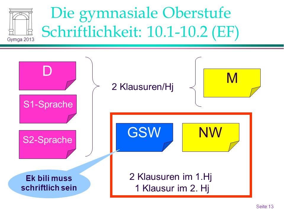 Seite:12 12 Gymga 2013 Die gymnasiale Oberstufe Besondere Regelungen - Latinum Kl.5 Kl.6 09.2 EF.1EF.2Q1.1 Q1.2 Q2.1 Q2.2 4 4 09.1 Kl.5 Kl.6 5 5 4 4