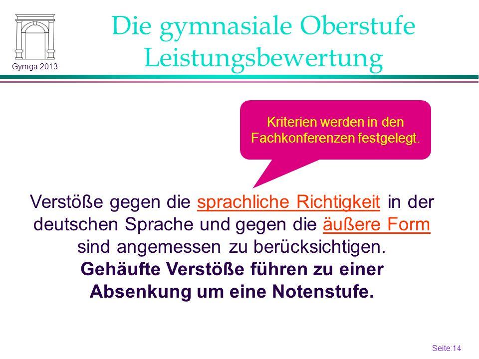 Seite:13 13 Gymga 2013 S2-Sprache Die gymnasiale Oberstufe Schriftlichkeit: 10.1-10.2 (EF) S1-Sprache D M NWGSW 2 Klausuren/Hj 2 Klausuren im 1.Hj 1 Klausur im 2.