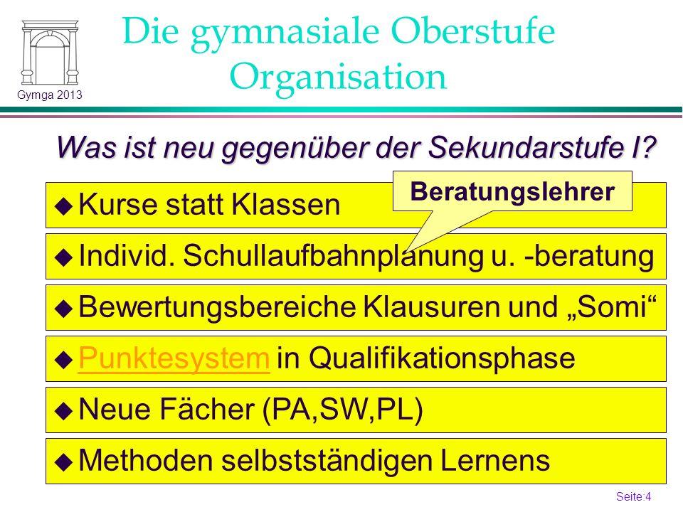 Seite:3 3 Gymga 2013 Die gymnasiale Oberstufe Abschlüsse Welche Abschlüsse sind in der gymnasialen Oberstufe erreichbar.