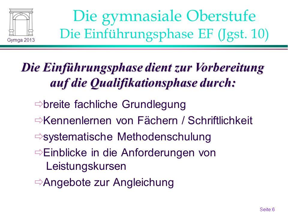 Seite:5 5 Gymga 2013 Wie ist die gymnasiale Oberstufe organisiert.