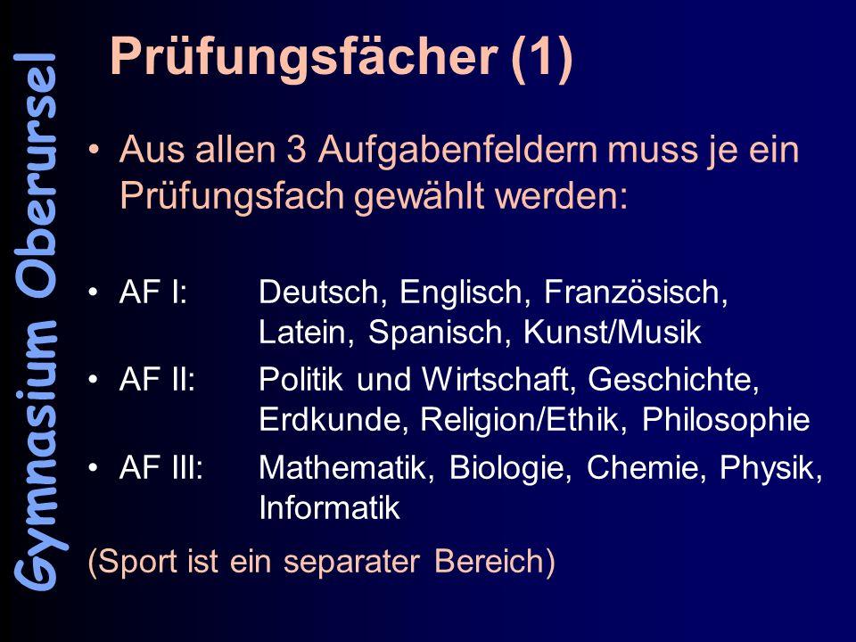 Prüfungsfächer (1) Aus allen 3 Aufgabenfeldern muss je ein Prüfungsfach gewählt werden: AF I: Deutsch, Englisch, Französisch, Latein, Spanisch, Kunst/
