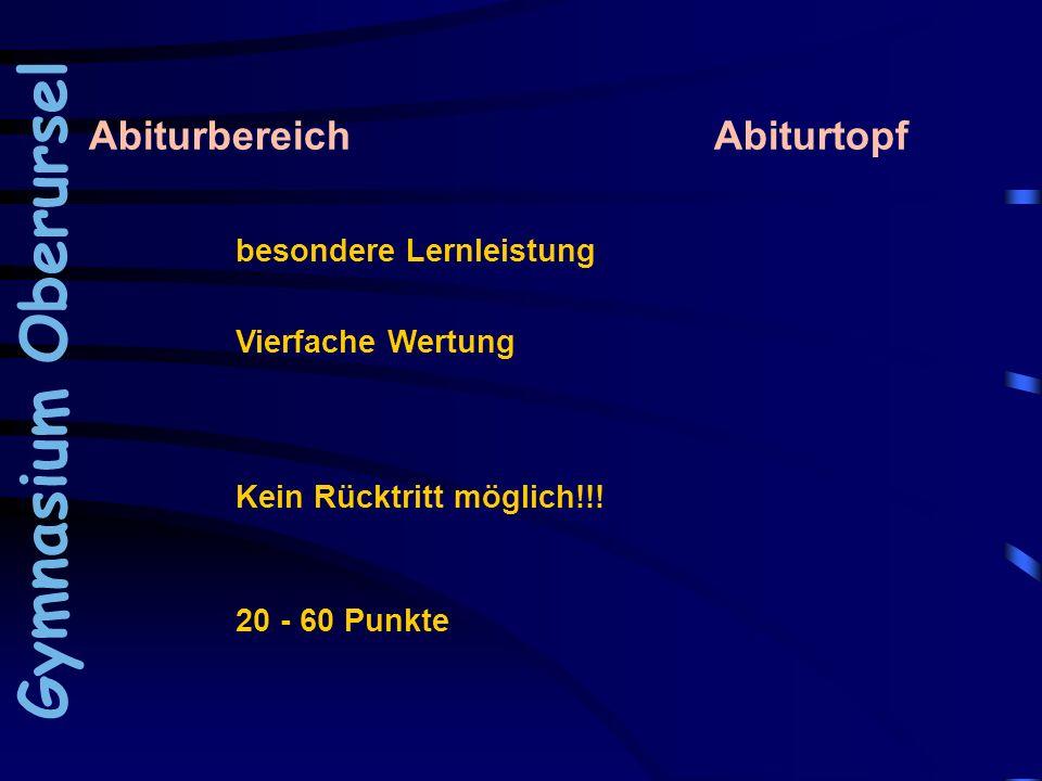 Abiturbereich Abiturtopf Gymnasium Oberursel besondere Lernleistung Vierfache Wertung Kein Rücktritt möglich!!! 20 - 60 Punkte