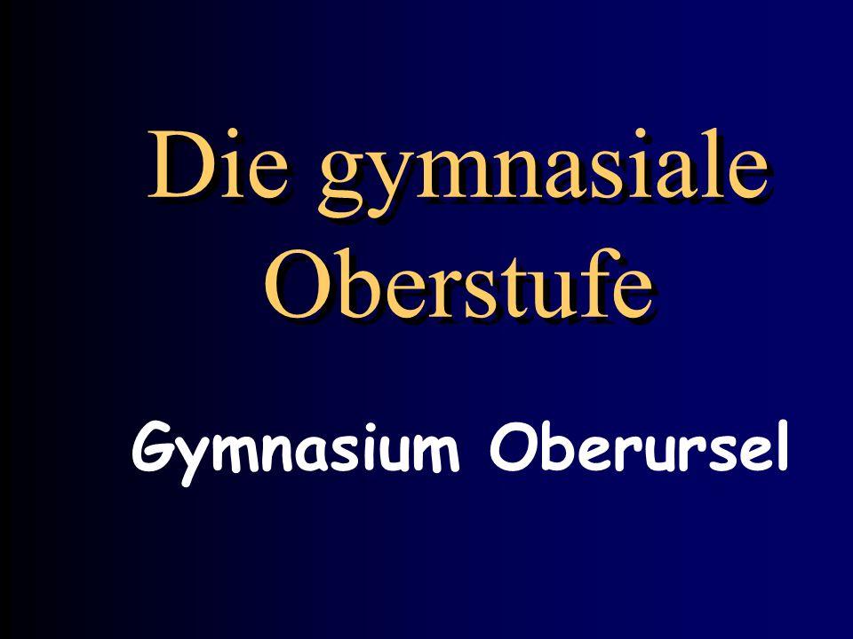 Die gymnasiale Oberstufe Gymnasium Oberursel