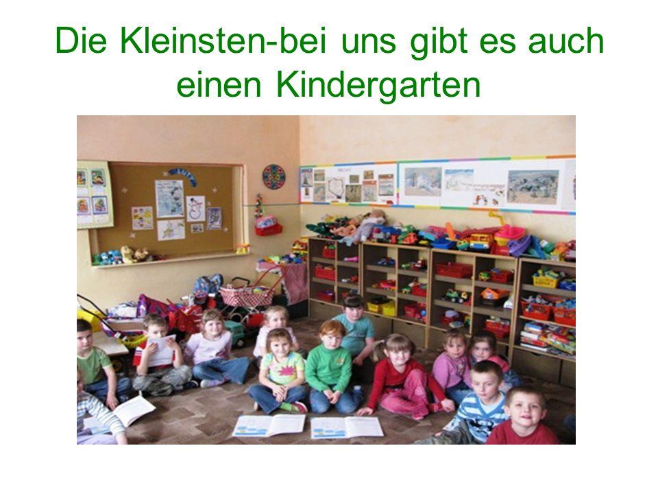 Die Kleinsten-bei uns gibt es auch einen Kindergarten