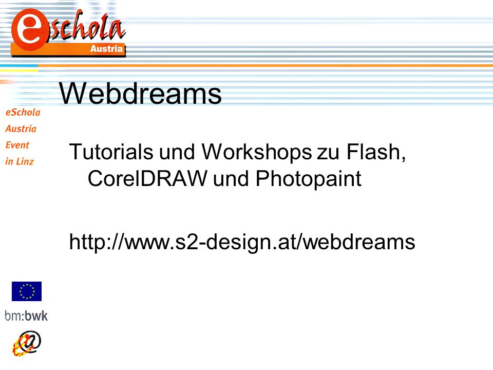 Webdreams Tutorials und Workshops zu Flash, CorelDRAW und Photopaint http://www.s2-design.at/webdreams
