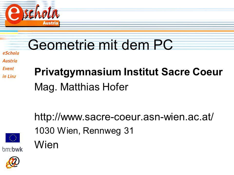 Geometrie mit dem PC Privatgymnasium Institut Sacre Coeur Mag.