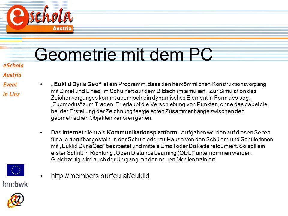 Geometrie mit dem PC Euklid Dyna Geo ist ein Programm, dass den herkömmlichen Konstruktionsvorgang mit Zirkel und Lineal im Schulheft auf dem Bildschirm simuliert.