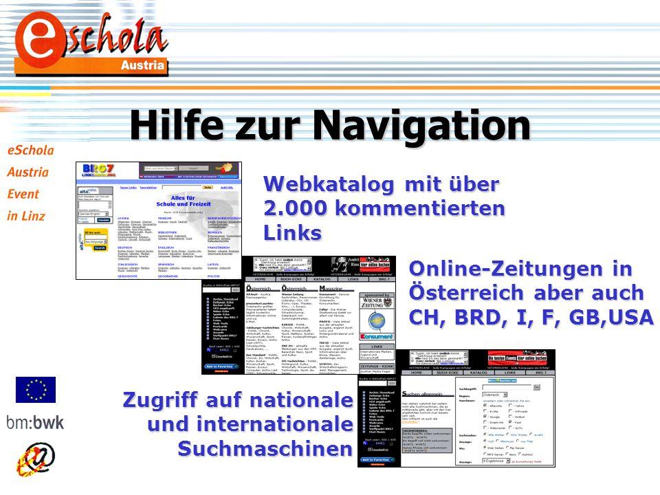 Hilfe zur Navigation Webkatalog mit über 2.000 kommentierten Links Online-Zeitungen in Österreich aber auch CH, BRD, I, F, GB,USA Zugriff auf nationale und internationale Suchmaschinen