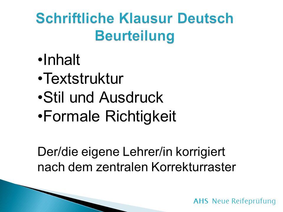 Inhalt Textstruktur Stil und Ausdruck Formale Richtigkeit Der/die eigene Lehrer/in korrigiert nach dem zentralen Korrekturraster
