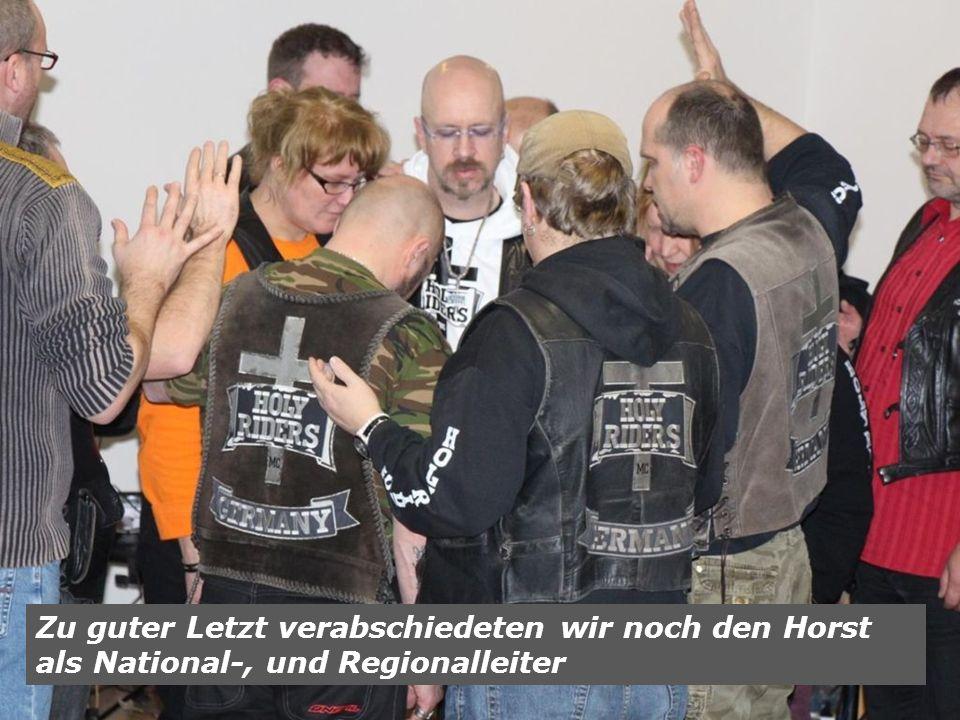 Zu guter Letzt verabschiedeten wir noch den Horst als National-, und Regionalleiter