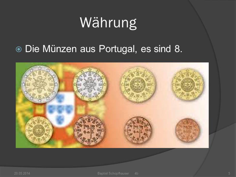 Währung Die Münzen aus Portugal, es sind 8. 20.05.2014Baptist Schopfhauser 4b5