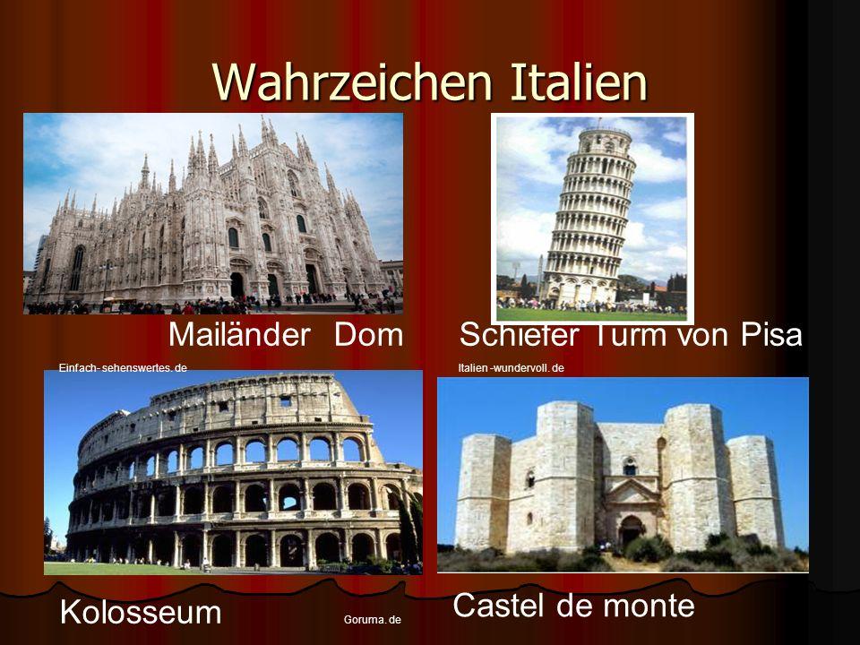 Wahrzeichen Italien Einfach- sehenswertes. deItalien -wundervoll. de Mailänder Dom Kolosseum Castel de monte Schiefer Turm von Pisa Goruma. de