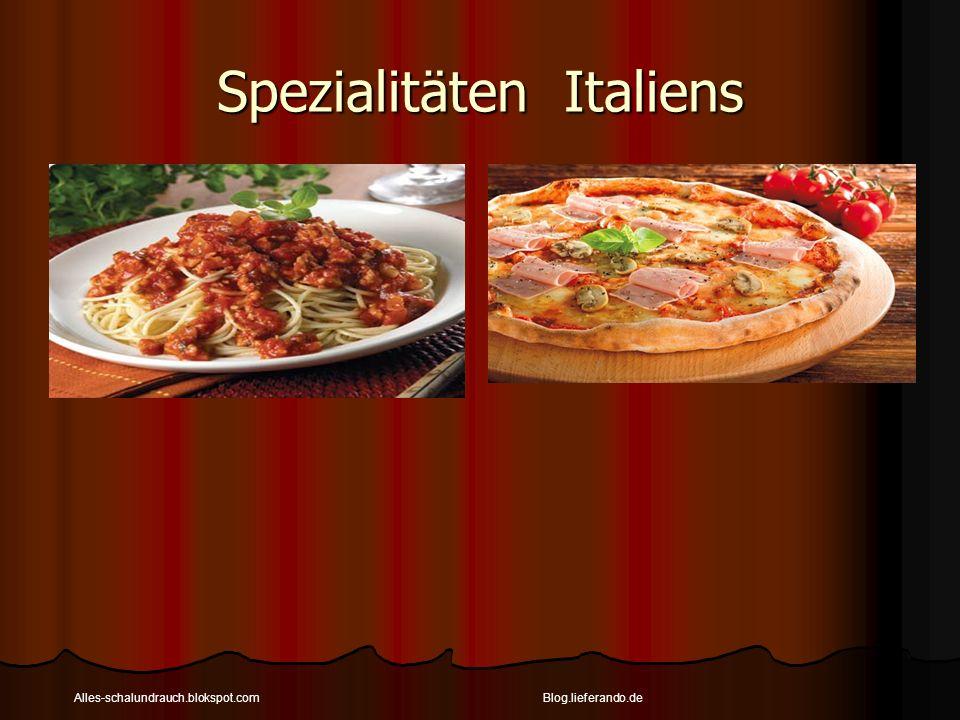 Spezialitäten Italiens Alles-schalundrauch.blokspot.comBlog.lieferando.de
