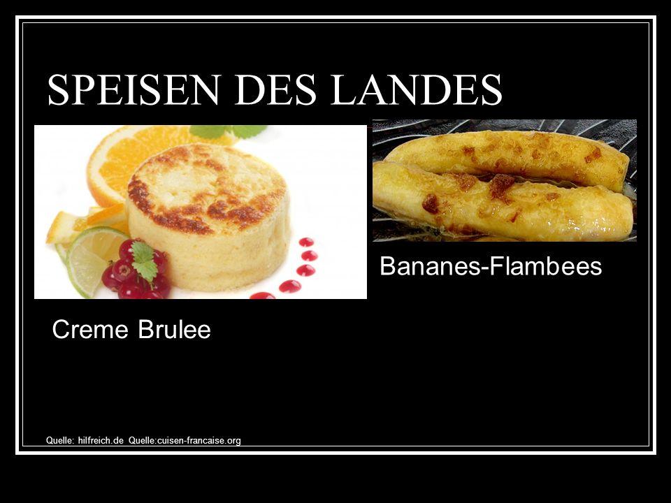 SPEISEN DES LANDES Creme Brulee Bananes-Flambees Quelle: hilfreich.de Quelle:cuisen-francaise.org