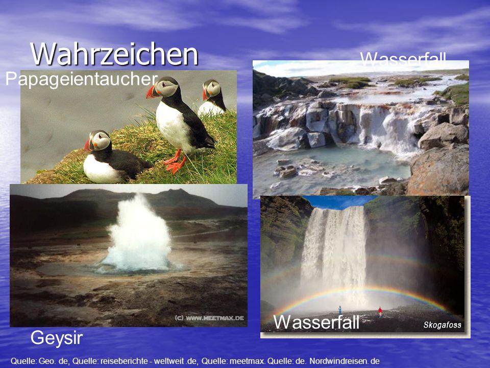 Wahrzeichen Geysir Quelle: Geo. de, Quelle: reiseberichte - weltweit.de, Quelle: meetmax. Quelle: de. Nordwindreisen. de Papageientaucher Wasserfall G