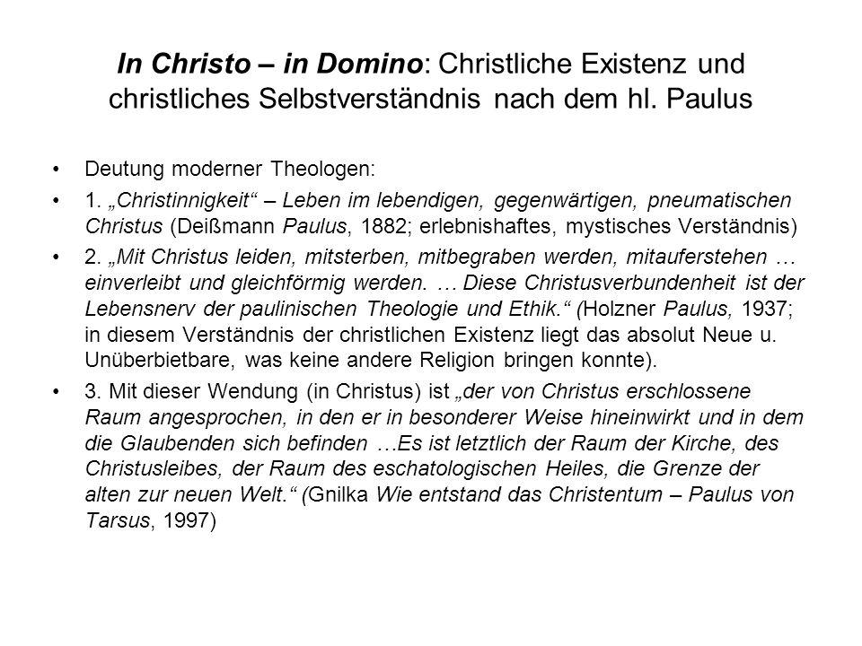 In Christo – in Domino: Christliche Existenz und christliches Selbstverständnis nach dem hl. Paulus Deutung moderner Theologen: 1. Christinnigkeit – L