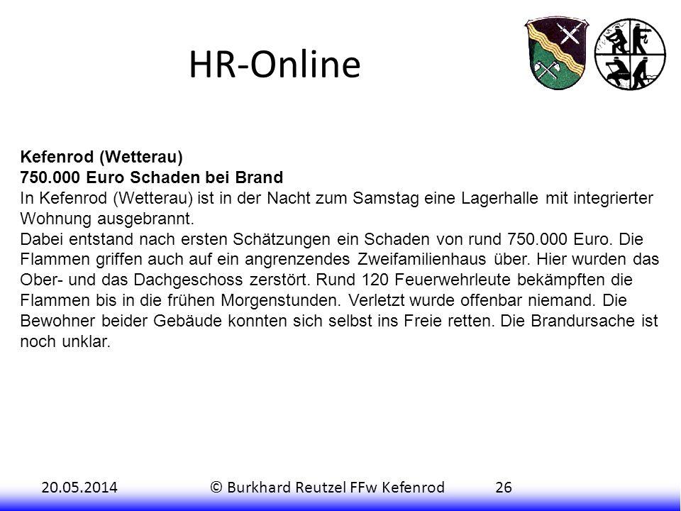 20.05.2014© Burkhard Reutzel FFw Kefenrod26 HR-Online Kefenrod (Wetterau) 750.000 Euro Schaden bei Brand In Kefenrod (Wetterau) ist in der Nacht zum S