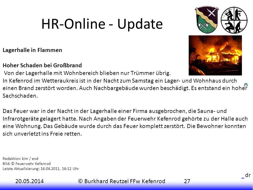 20.05.2014© Burkhard Reutzel FFw Kefenrod27 HR-Online - Update Lagerhalle in Flammen Hoher Schaden bei Großbrand Von der Lagerhalle mit Wohnbereich bl