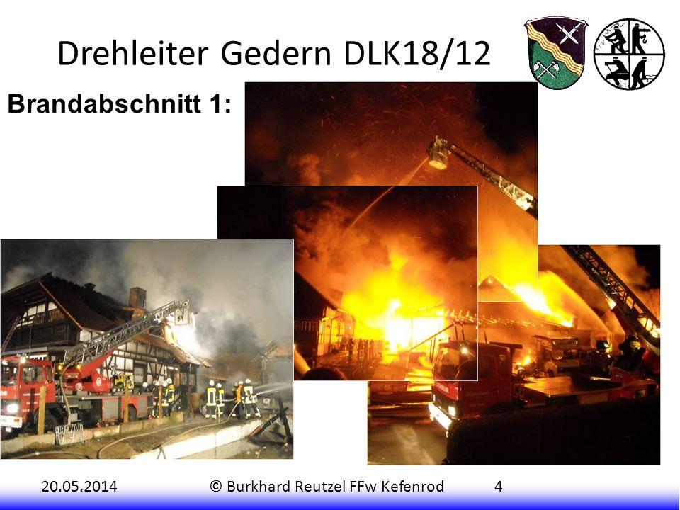 20.05.2014© Burkhard Reutzel FFw Kefenrod4 Der Löschangriff von der Vorderseite wurde dann unterstützt durch die Drehleiter (DLK 18/12) aus Gedern, di