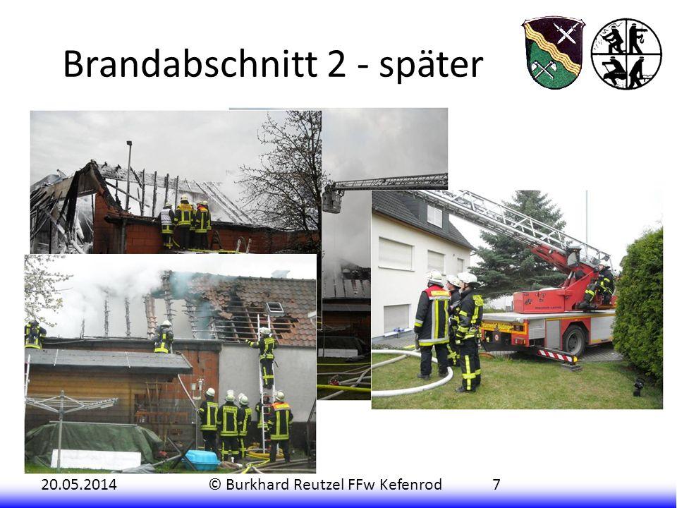 20.05.2014© Burkhard Reutzel FFw Kefenrod7 Brandabschnitt 2 - später