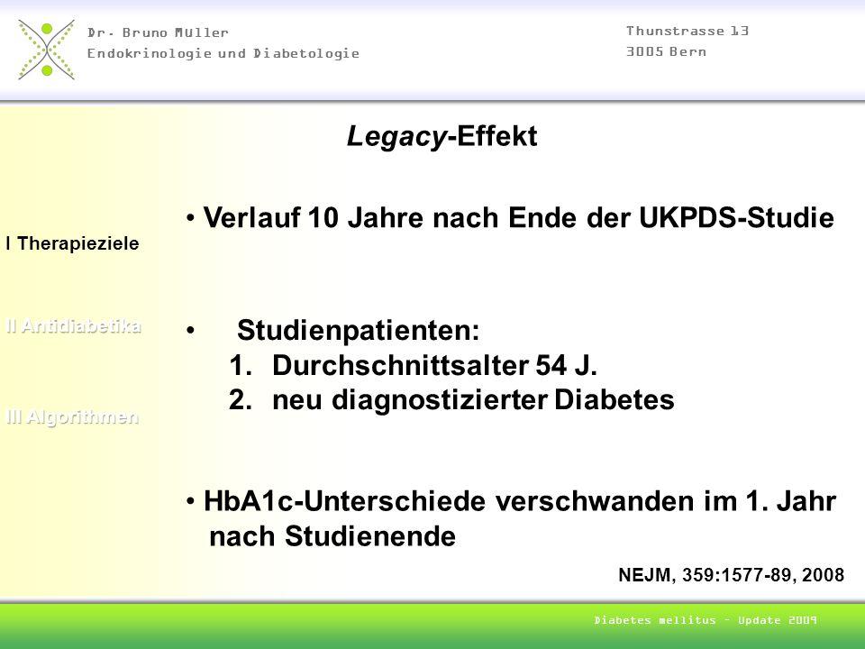 Dr. Bruno Müller Endokrinologie und Diabetologie Thunstrasse 13 3005 Bern Diabetes mellitus – Update 2009 I Therapieziele Verlauf 10 Jahre nach Ende d