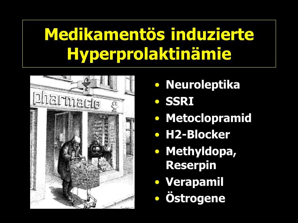 Medikamentös induzierte Hyperprolaktinämie Neuroleptika SSRI Metoclopramid H2-Blocker Methyldopa, Reserpin Verapamil Östrogene