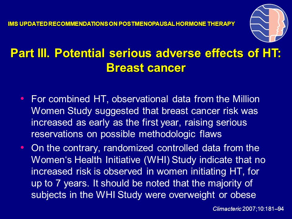 For combined HT, observational data from the Million Women Study suggested that breast cancer risk was increased as early as the first year, raising s