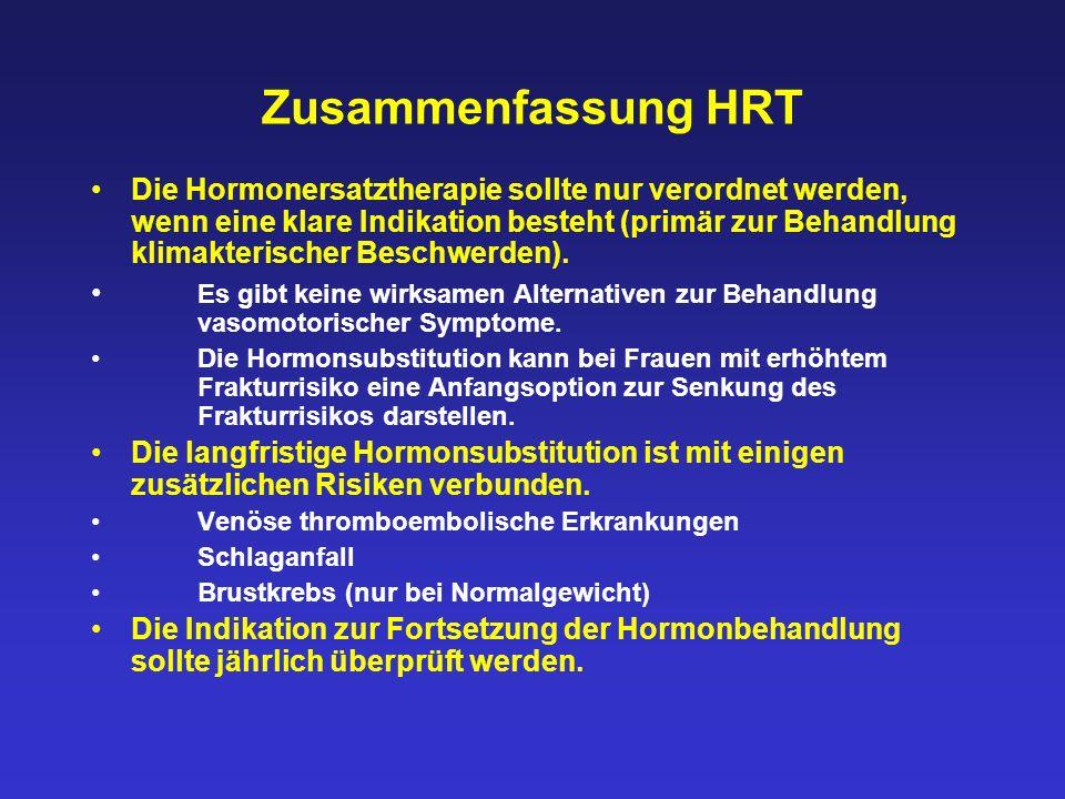 Zusammenfassung HRT Die Hormonersatztherapie sollte nur verordnet werden, wenn eine klare Indikation besteht (primär zur Behandlung klimakterischer Be