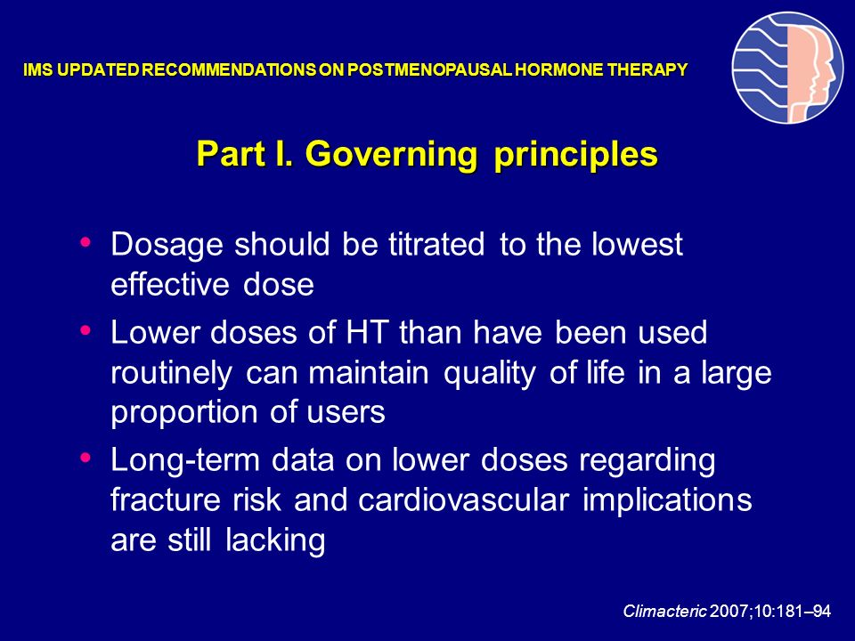 Dosage should be titrated to the lowest effective dose Lower doses of HT than have been used routinely can maintain quality of life in a large proport