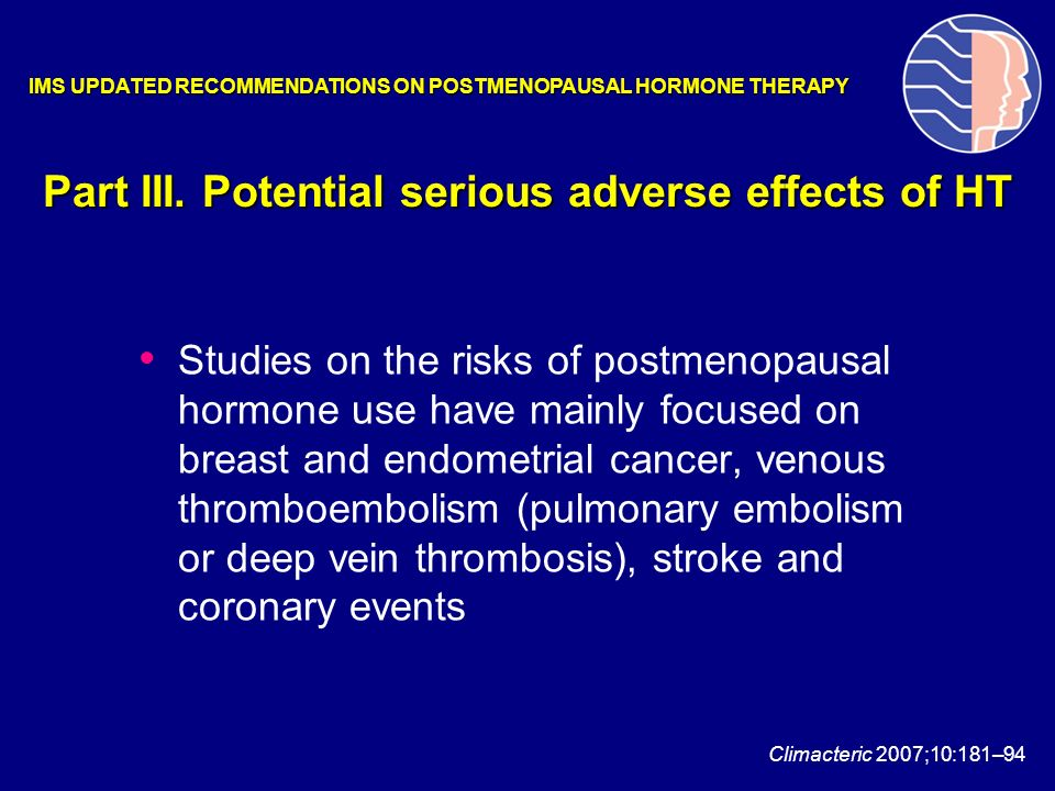 Studies on the risks of postmenopausal hormone use have mainly focused on breast and endometrial cancer, venous thromboembolism (pulmonary embolism or