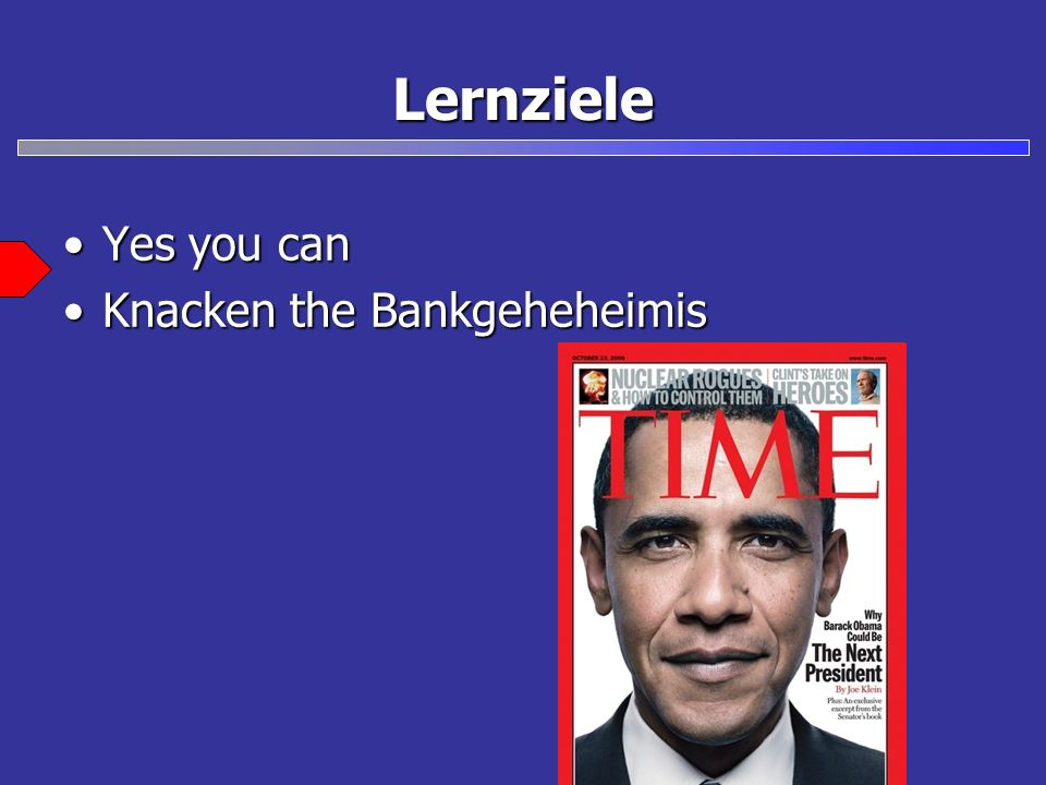 Lernziele Yes you canYes you can Knacken the BankgeheheimisKnacken the Bankgeheheimis