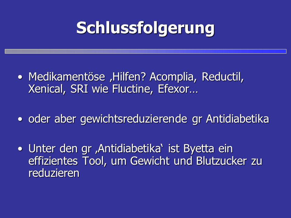 Schlussfolgerung Medikamentöse Hilfen? Acomplia, Reductil, Xenical, SRI wie Fluctine, Efexor…Medikamentöse Hilfen? Acomplia, Reductil, Xenical, SRI wi