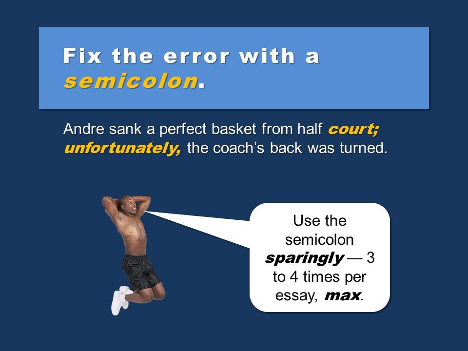 Fix the error with a comma and a coordinating conjunction. Andre sank a perfect basket from half court unfortunately the coachs back was turned. Be my